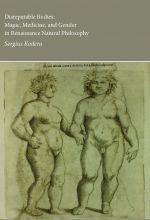 Disreputable Bodies: Magic, Medicine, and Gender in Renaissance Natural Philosophy