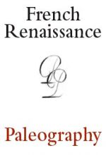 French Renaissance Paleography