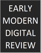 Early Modern Digital Review