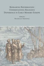 Reframing Reformation: Understanding Religious Difference in Early Modern Europe