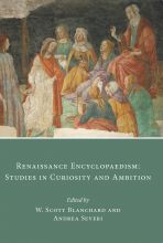 Renaissance Encyclopaedism: Studies in Curiosity and Ambition